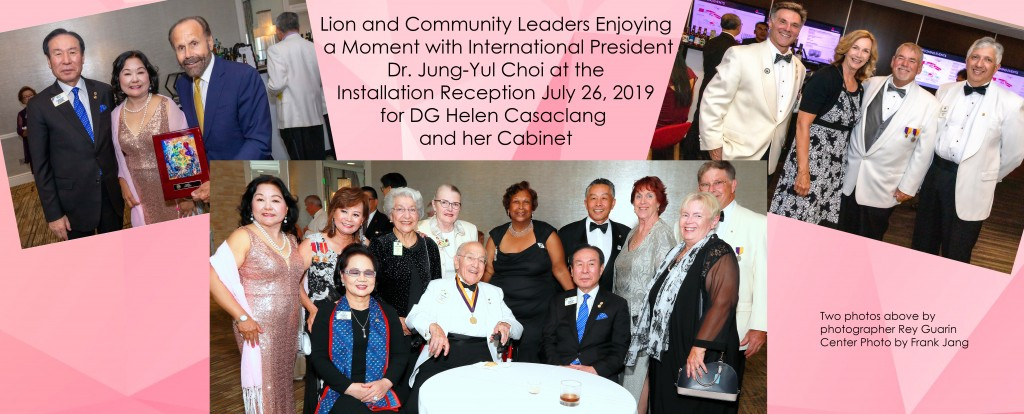 Lion and Community Leaders Enjoying a Moment with International President Dr. Jung-Yul Choi at the Installation Reception July 26, 2019 for DG Helen Casaclang and her Cabinet
